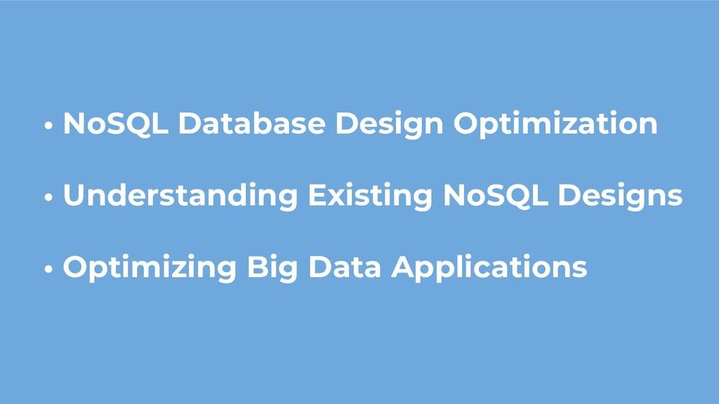 • NoSQL Database Design Optimization • Understa...