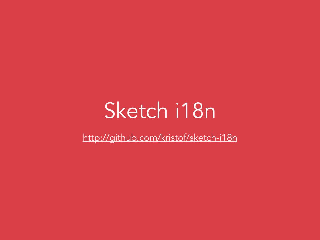Sketch i18n http://github.com/kristof/sketch-i1...