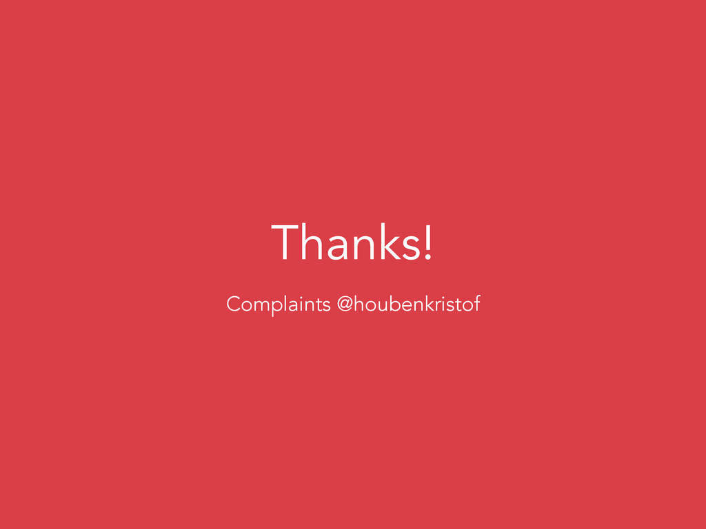 Thanks! Complaints @houbenkristof