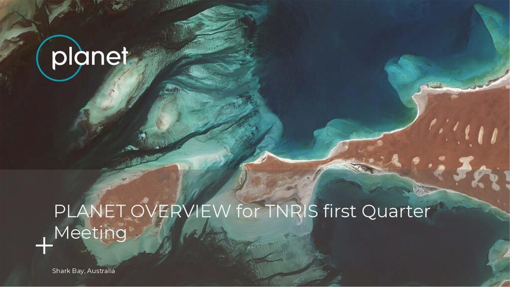 Shark Bay, Australia PLANET OVERVIEW for TNRIS ...