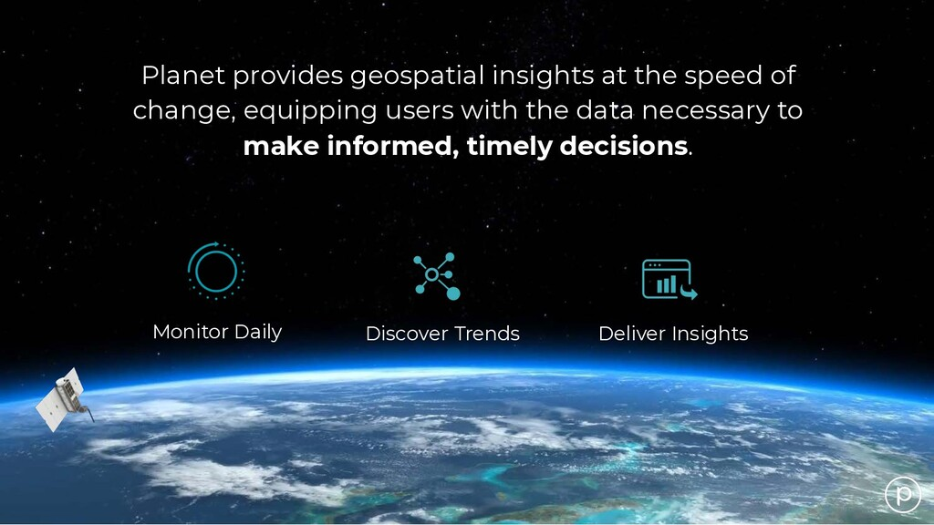 Planet provides geospatial insights at the spee...