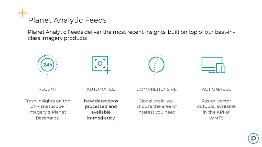 Planet Analytic Feeds deliver the most recent i...