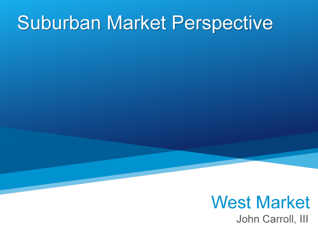 Suburban Market Perspective West Market John Ca...