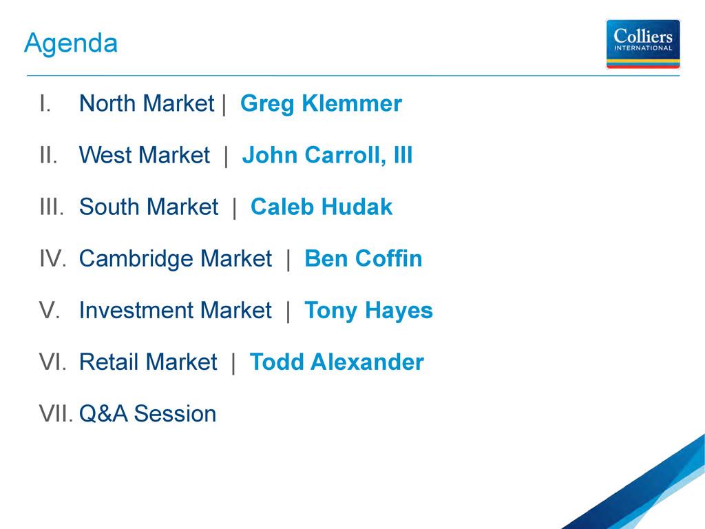 Agenda I. North Market | Greg Klemmer II. West ...