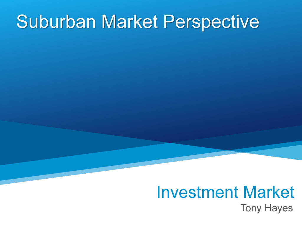 Suburban Market Perspective Investment Market T...