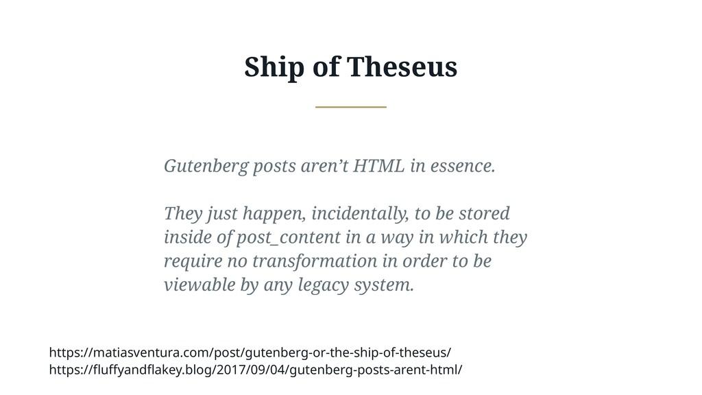 Ship of Theseus Gutenberg posts aren't HTML in ...