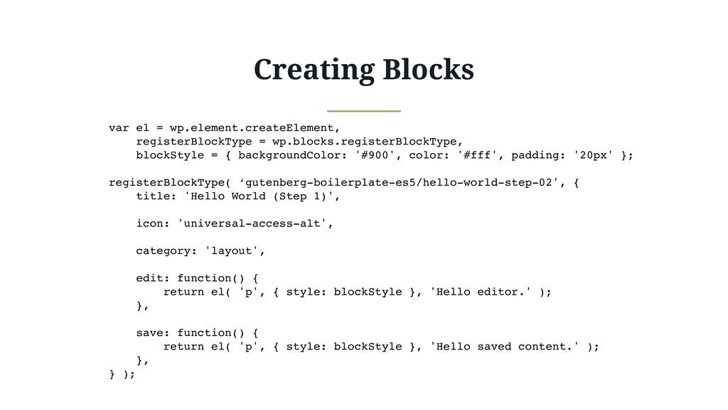 Creating Blocks var el = wp.element.createEleme...
