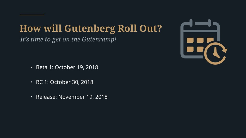 How will Gutenberg Roll Out? It's time to get o...
