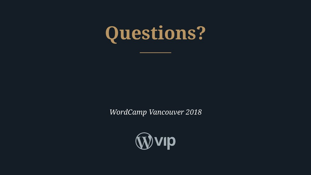 WordCamp Vancouver 2018 Questions?