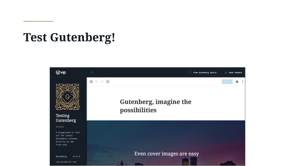 Test Gutenberg!