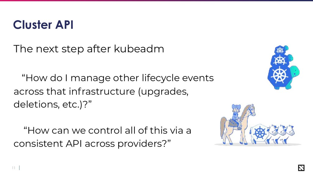 """11 Cluster API The next step after kubeadm """"How..."""