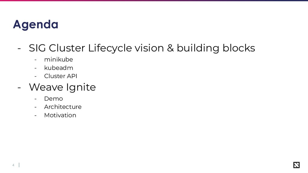 4 Agenda - SIG Cluster Lifecycle vision & build...