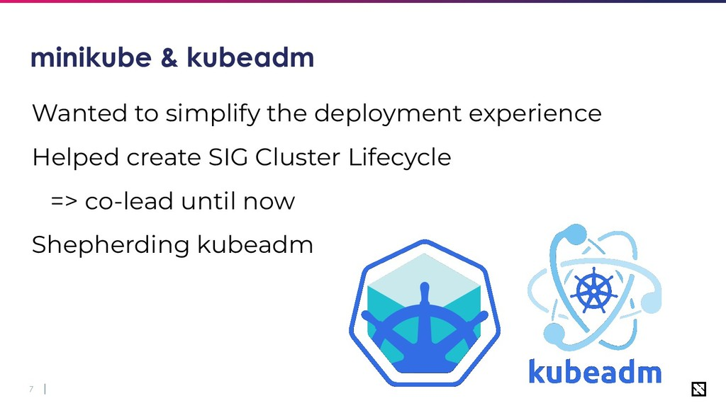 7 minikube & kubeadm Wanted to simplify the dep...