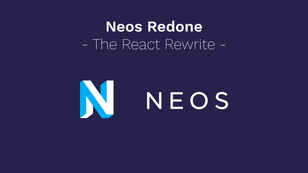 Neos Redone - The React Rewrite -