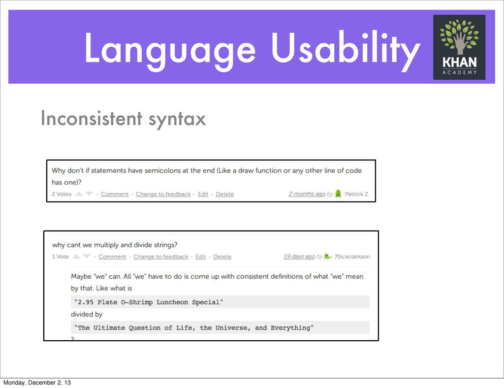 Language Usability Inconsistent syntax Monday, ...