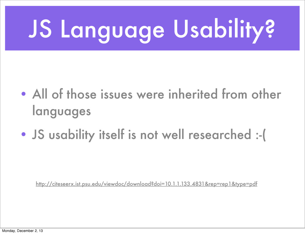 JS Language Usability? • All of those issues we...