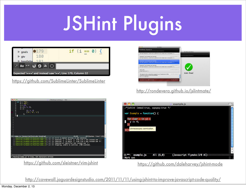 JSHint Plugins https://github.com/SublimeLinter...