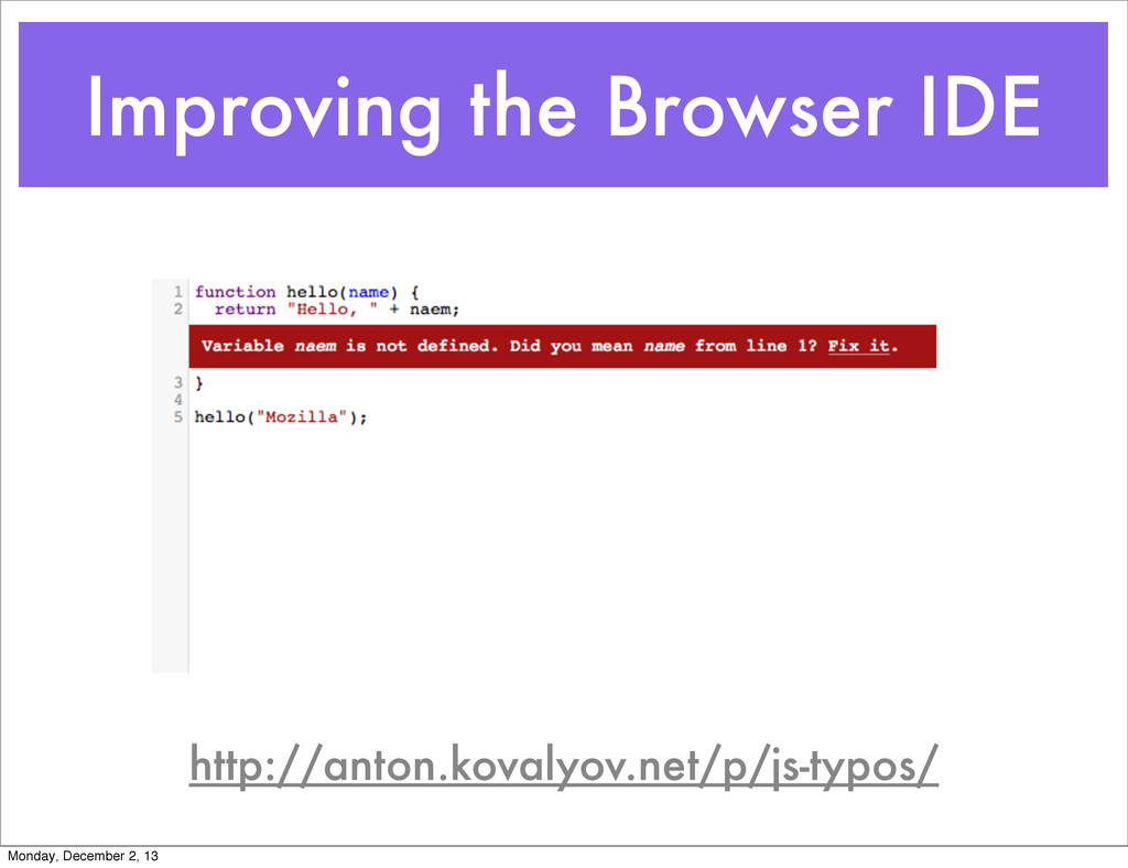Improving the Browser IDE http://anton.kovalyov...