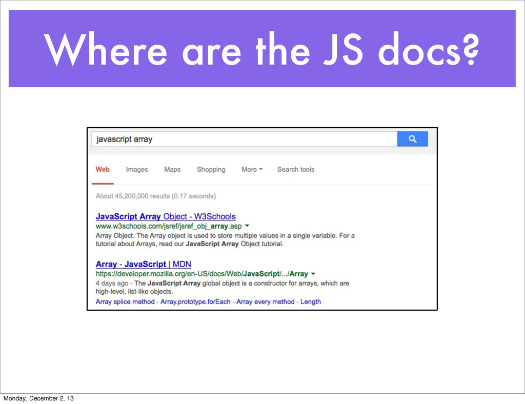 Where are the JS docs? Monday, December 2, 13