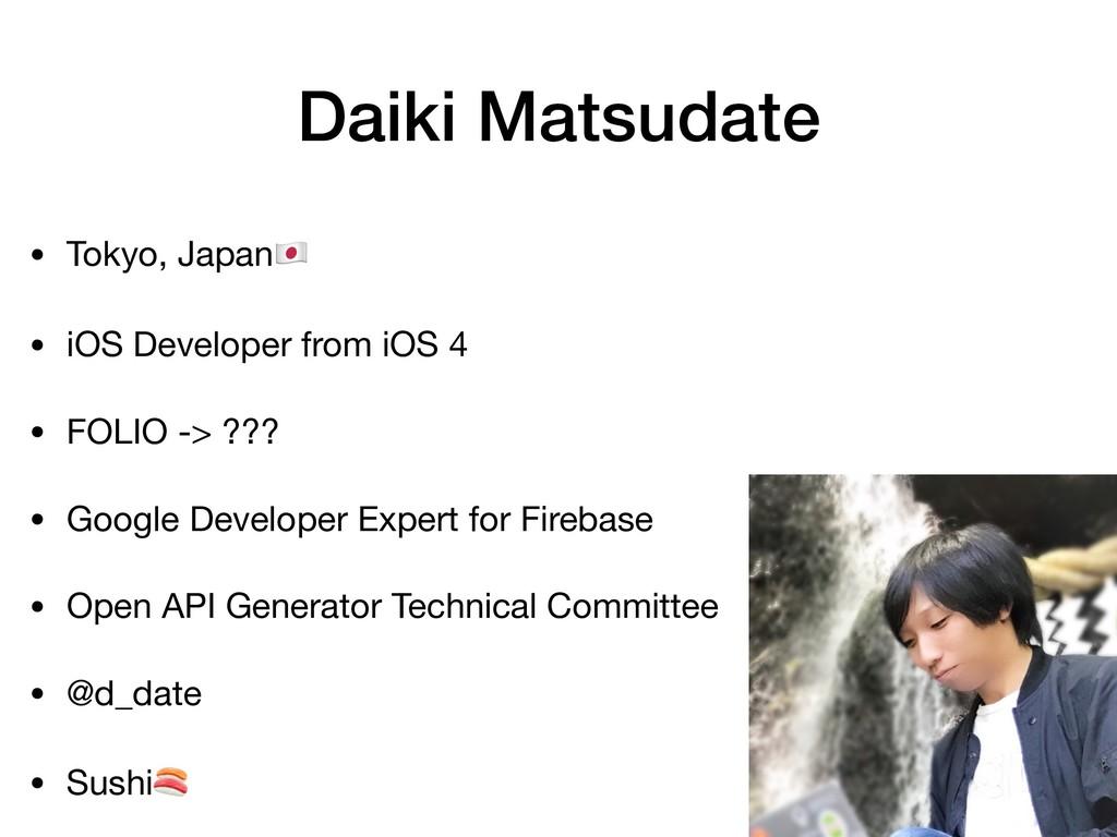 Daiki Matsudate • Tokyo, Japan    • iOS Develop...