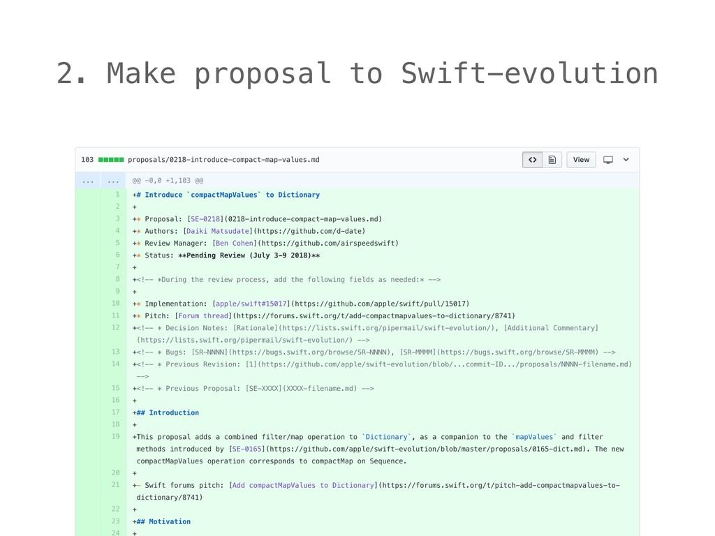 2. Make proposal to Swift-evolution