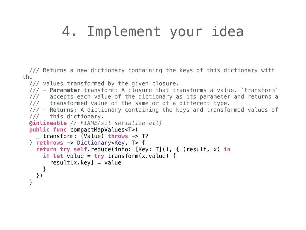4. Implement your idea /// Returns a new dictio...