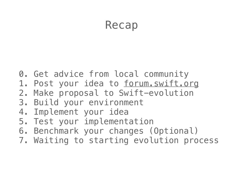 Recap 0. Get advice from local community 1. Pos...