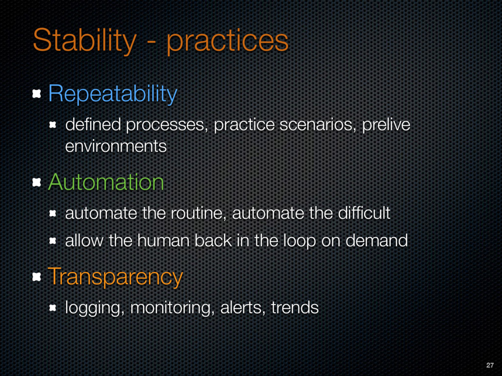 Stability - practices Repeatability defined proc...