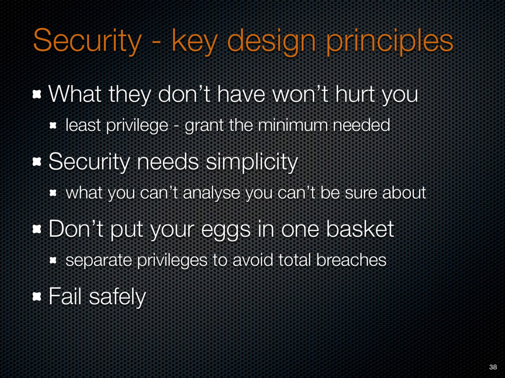 Security - key design principles What they don'...