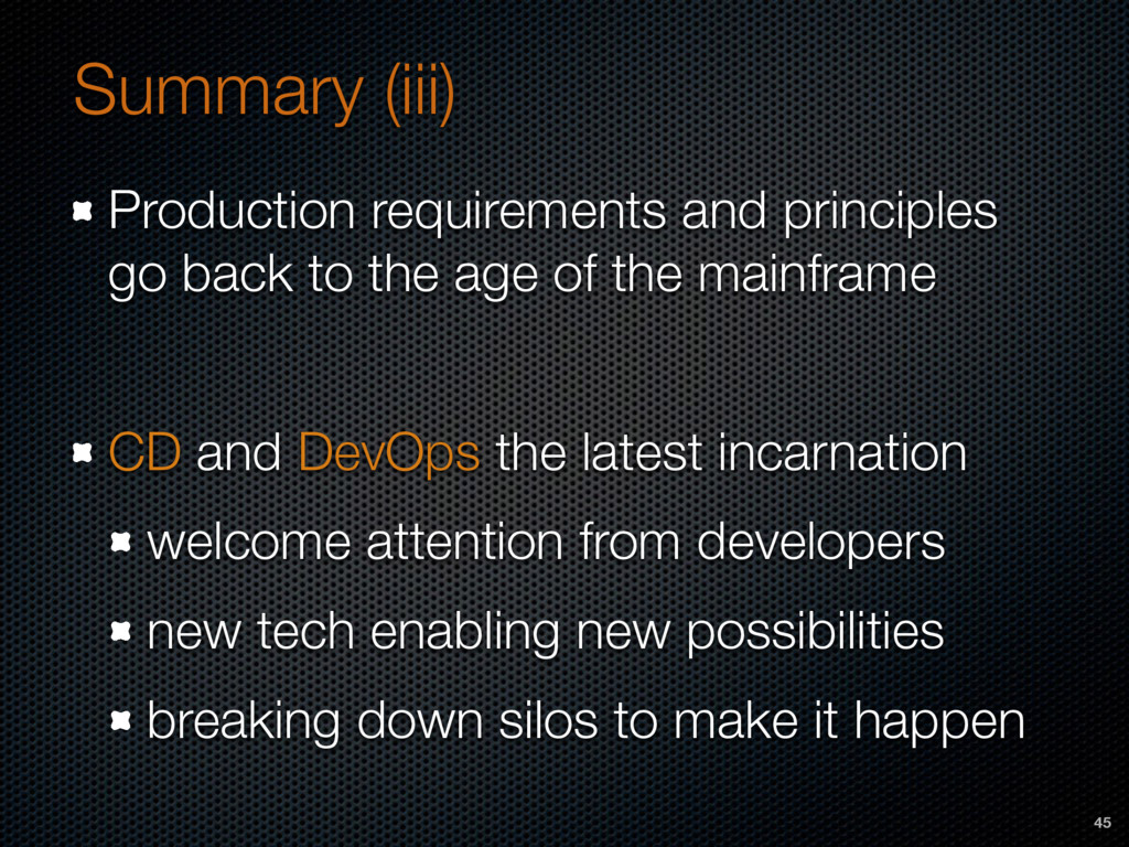 Summary (iii) Production requirements and princ...