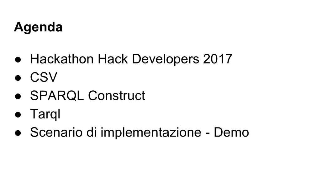Agenda ● Hackathon Hack Developers 2017 ● CSV ●...