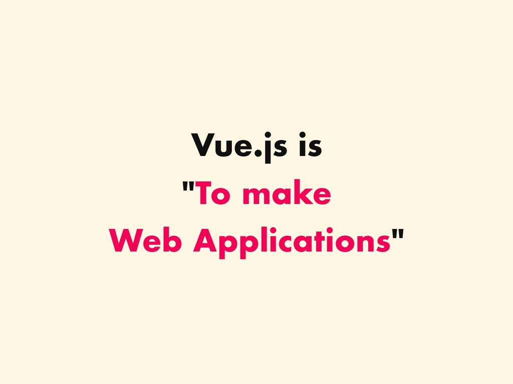 Vue.js is