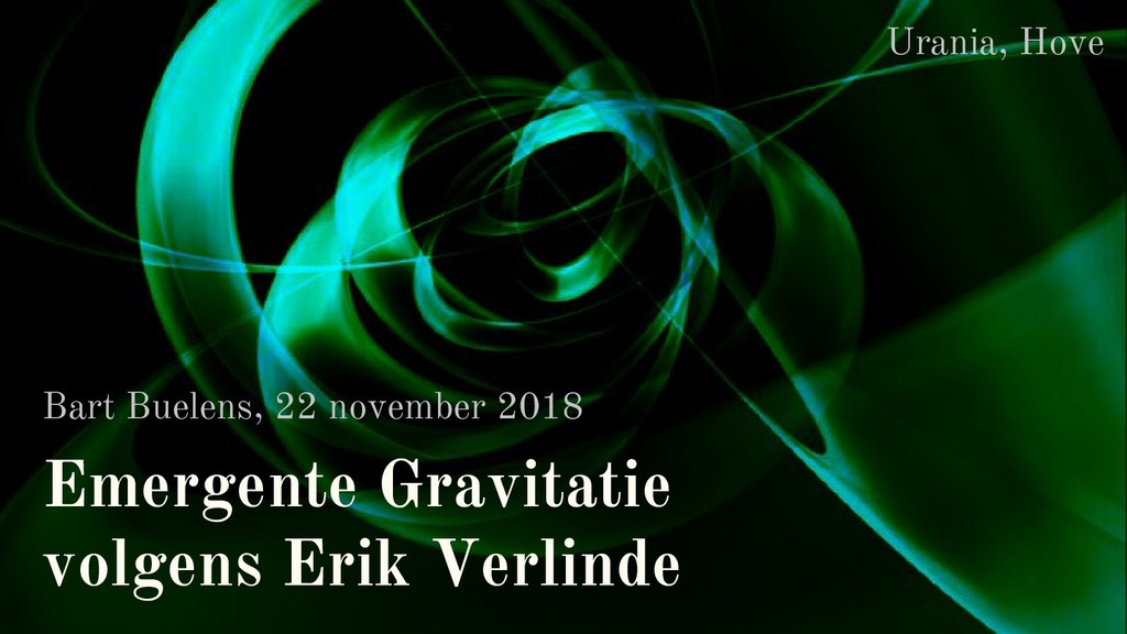 Emergente Gravitatie volgens Erik Verlinde Bart...