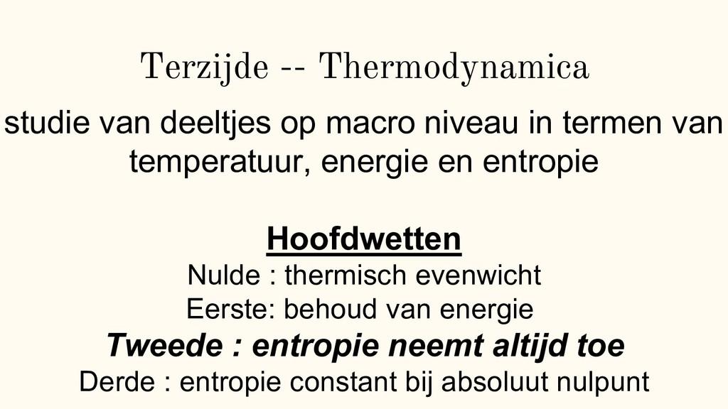 Terzijde -- Thermodynamica studie van deeltjes ...