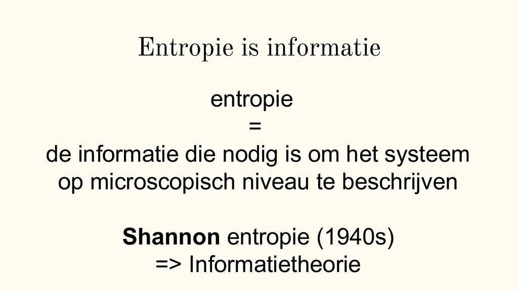 Entropie is informatie entropie = de informatie...