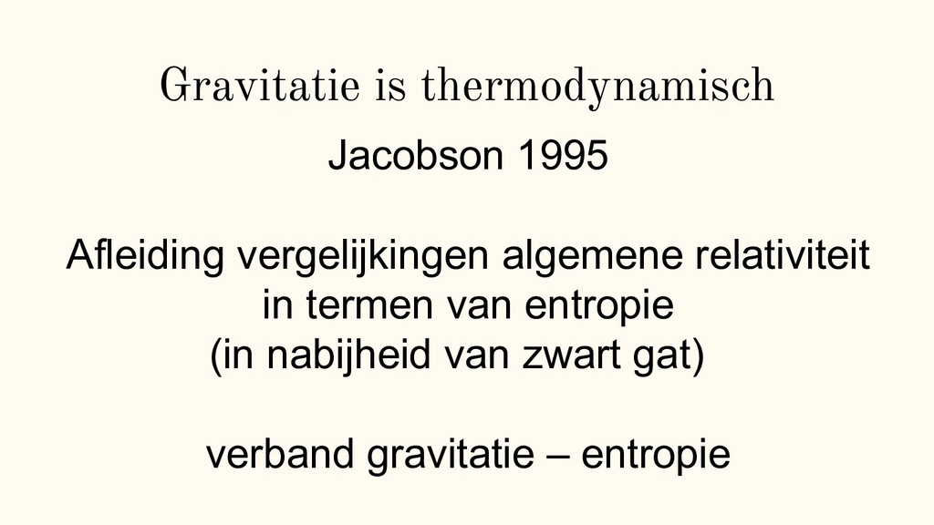 Gravitatie is thermodynamisch Jacobson 1995 Afl...