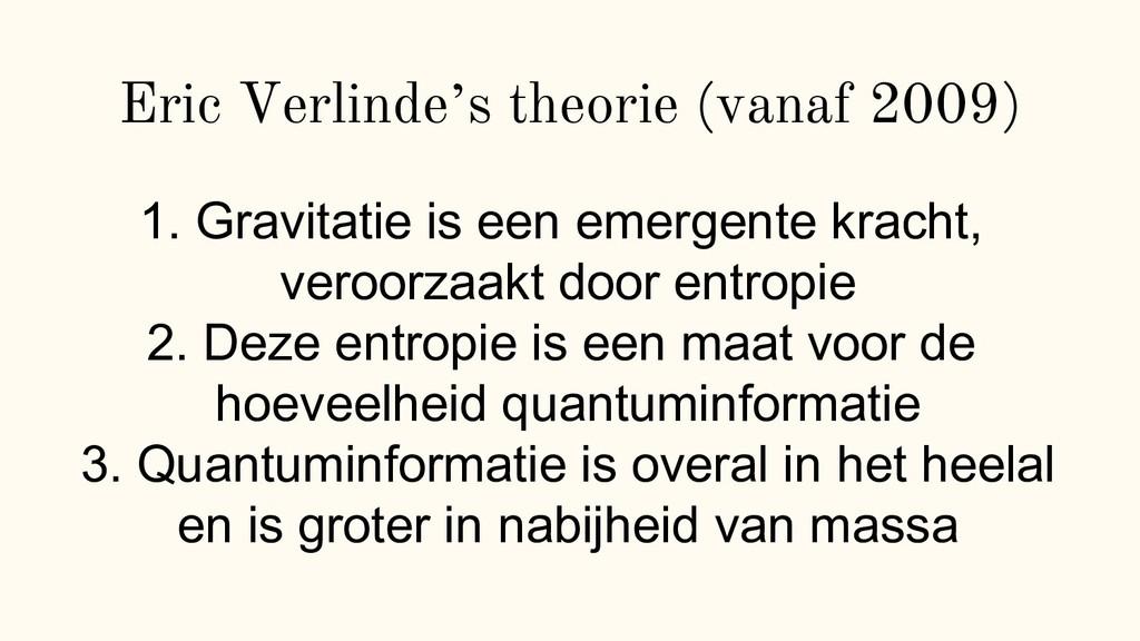 """Eric Verlinde""""s theorie (vanaf 2009) 1. Gravita..."""