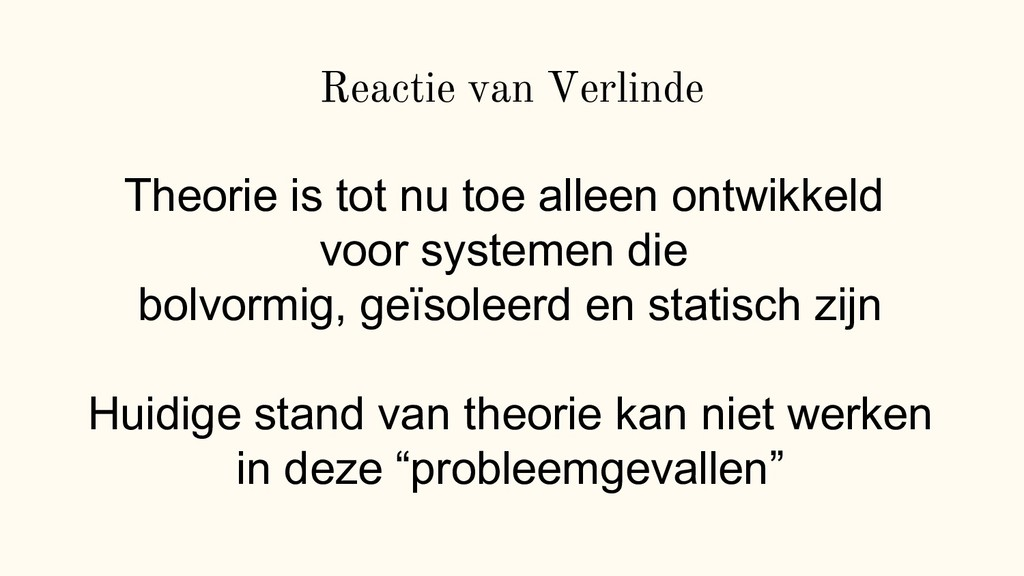Reactie van Verlinde Theorie is tot nu toe alle...