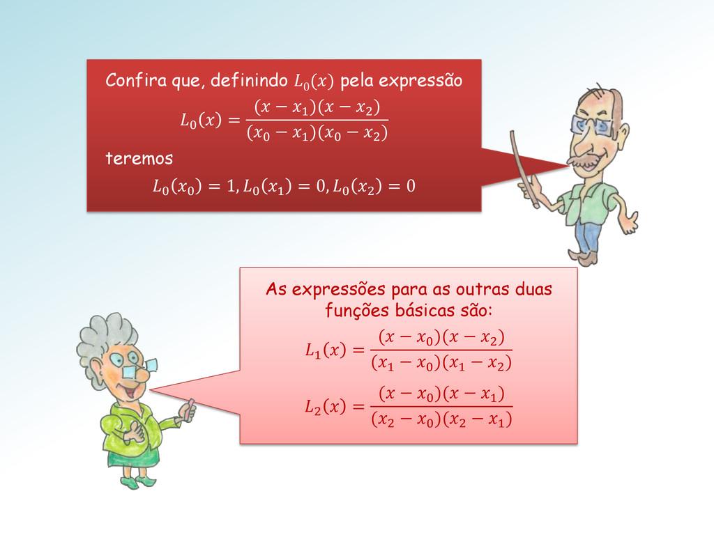 As expressões para as outras duas funções básic...