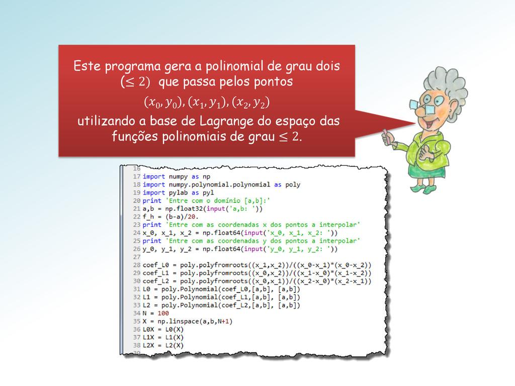 Este programa gera a polinomial de grau dois (≤...