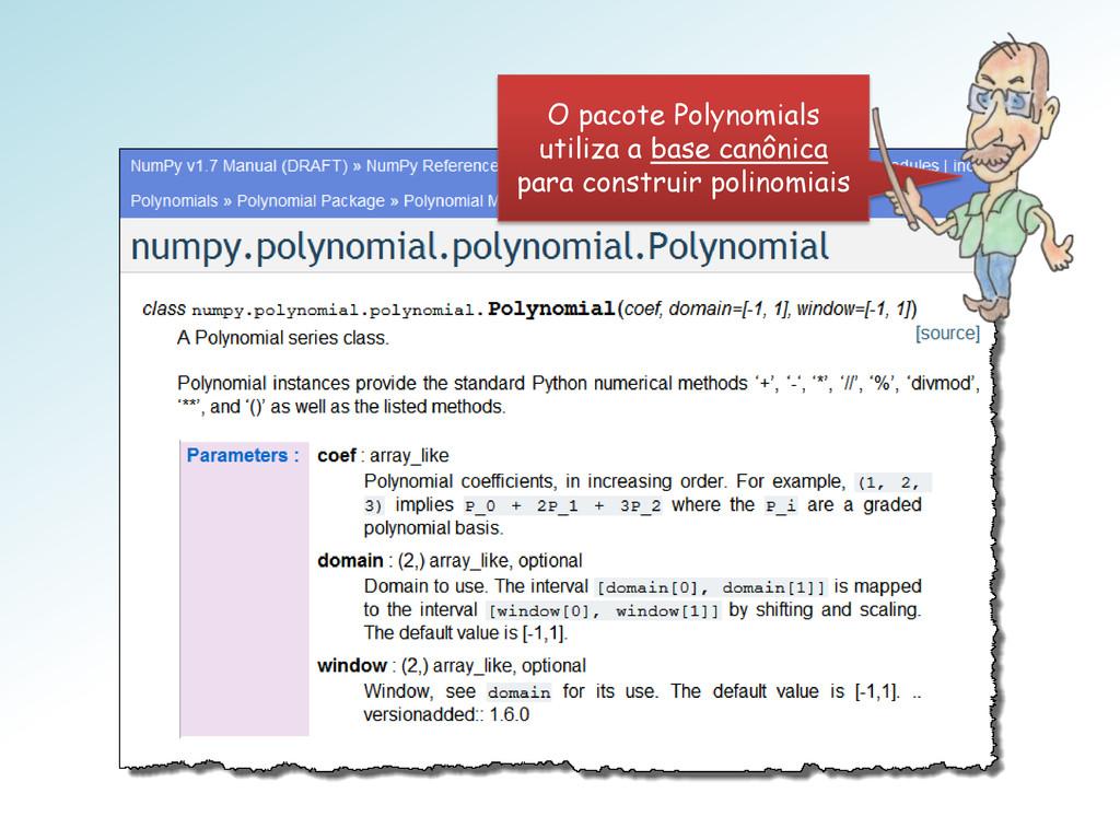 O pacote Polynomials utiliza a base canônica pa...