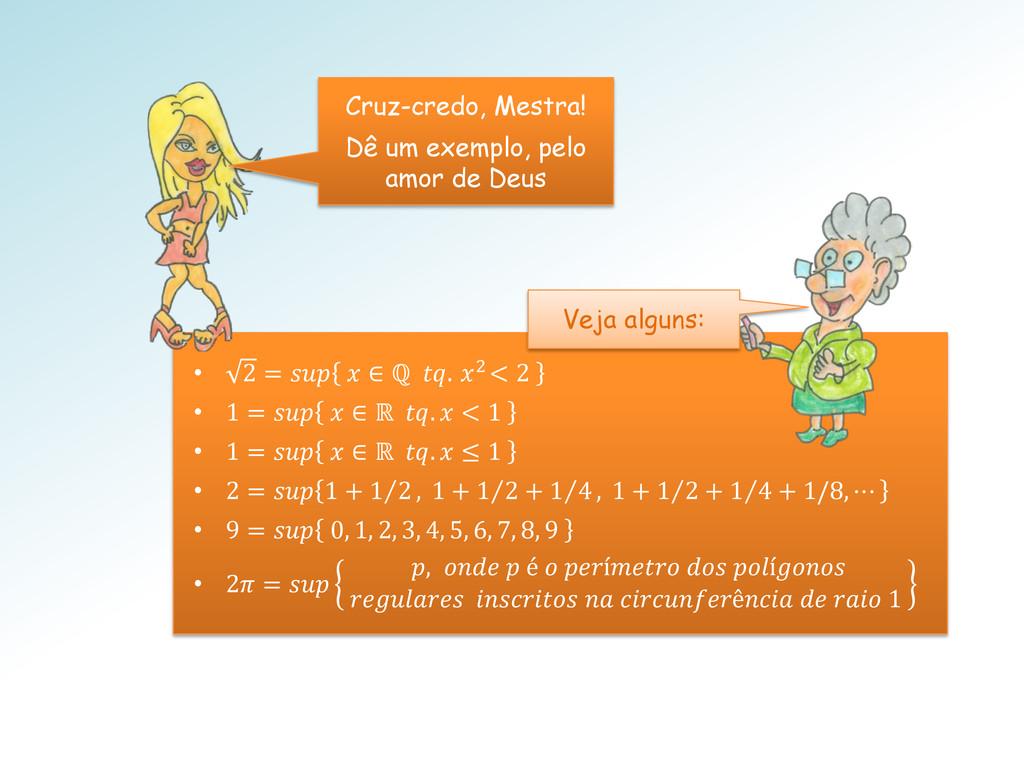 • 2 =   ∈ ℚ . 2 < 2 • 1 =   ∈ ℝ .  < 1 • 1 =   ...