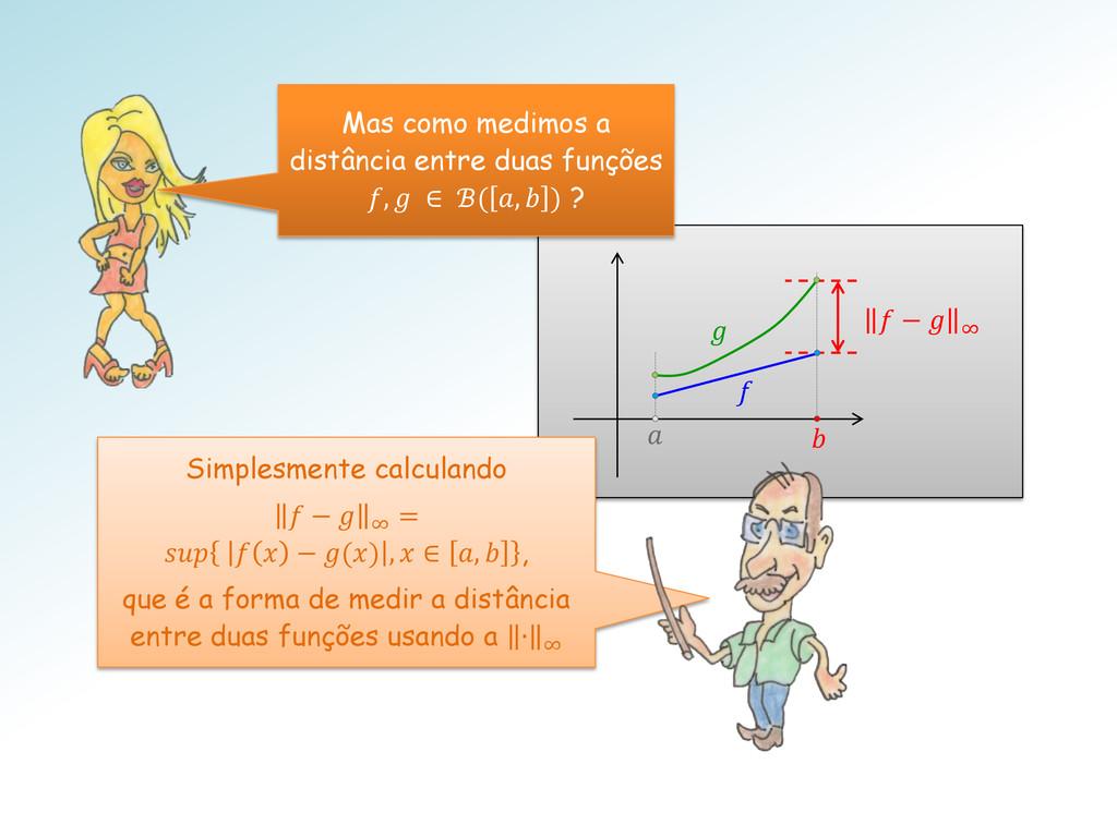 f   −  ∞ Simplesmente calculando  −  ∞ =    −...