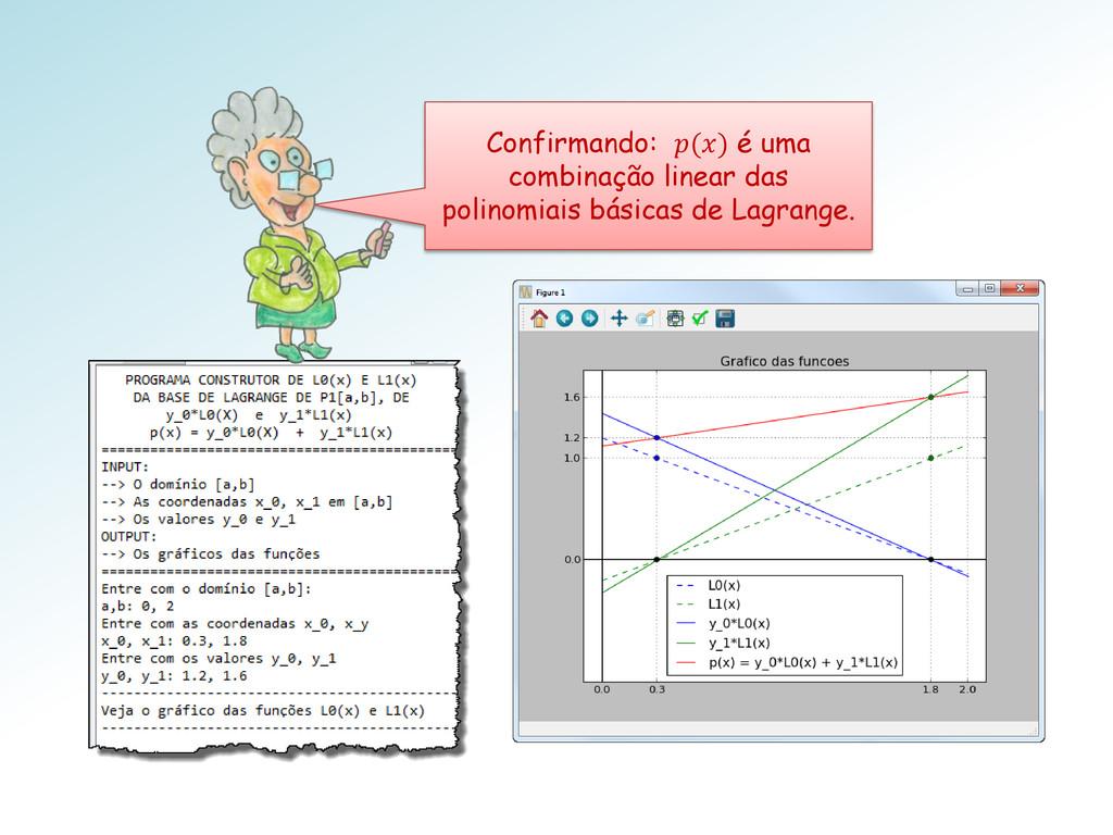 Confirmando: () é uma combinação linear das pol...