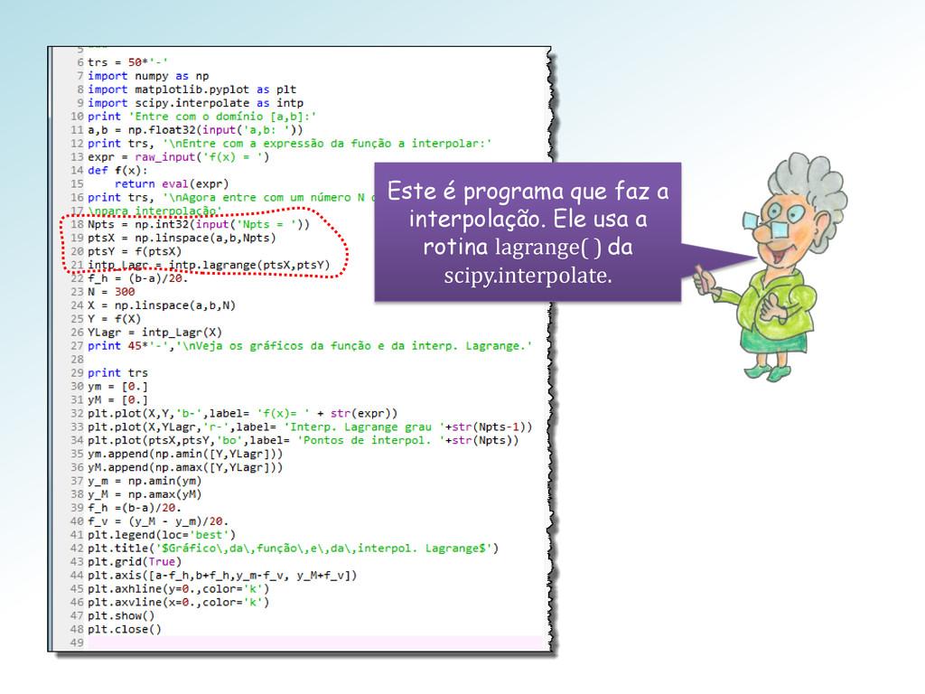 Este é programa que faz a interpolação. Ele usa...