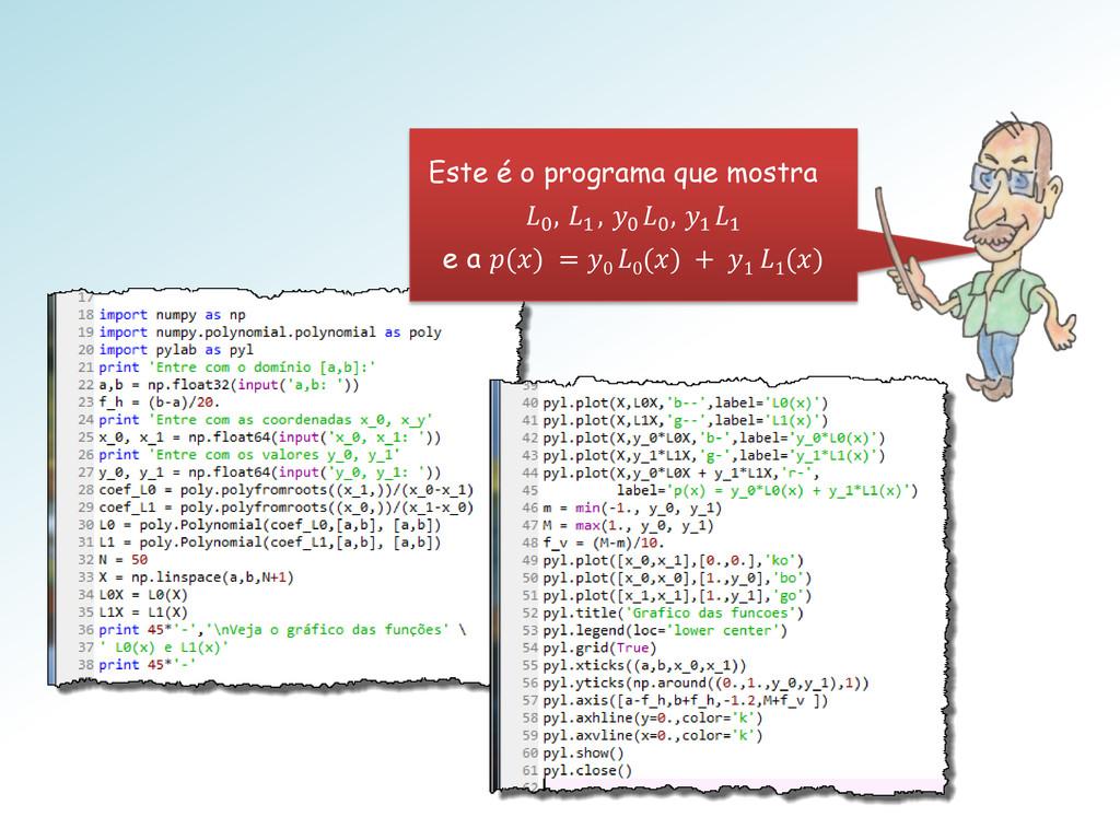 Este é o programa que mostra 0 , 1 , 0 0 , 1 1 ...