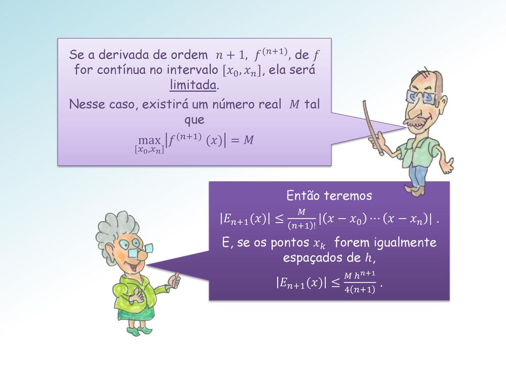 Então teremos +1 () ≤  +1 !    − 0 ⋯  −    . E,...