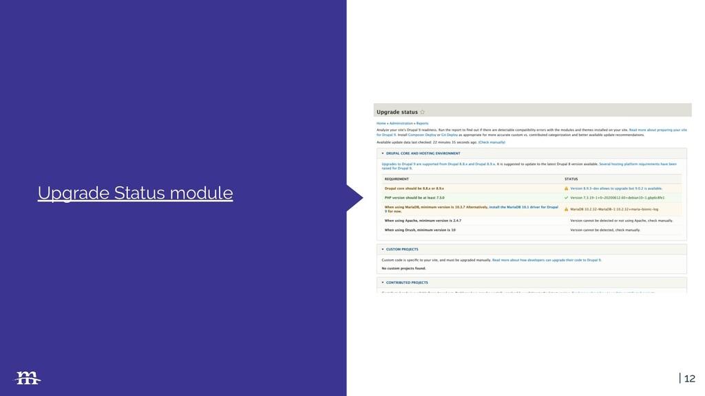 | 12 Upgrade Status module | 12
