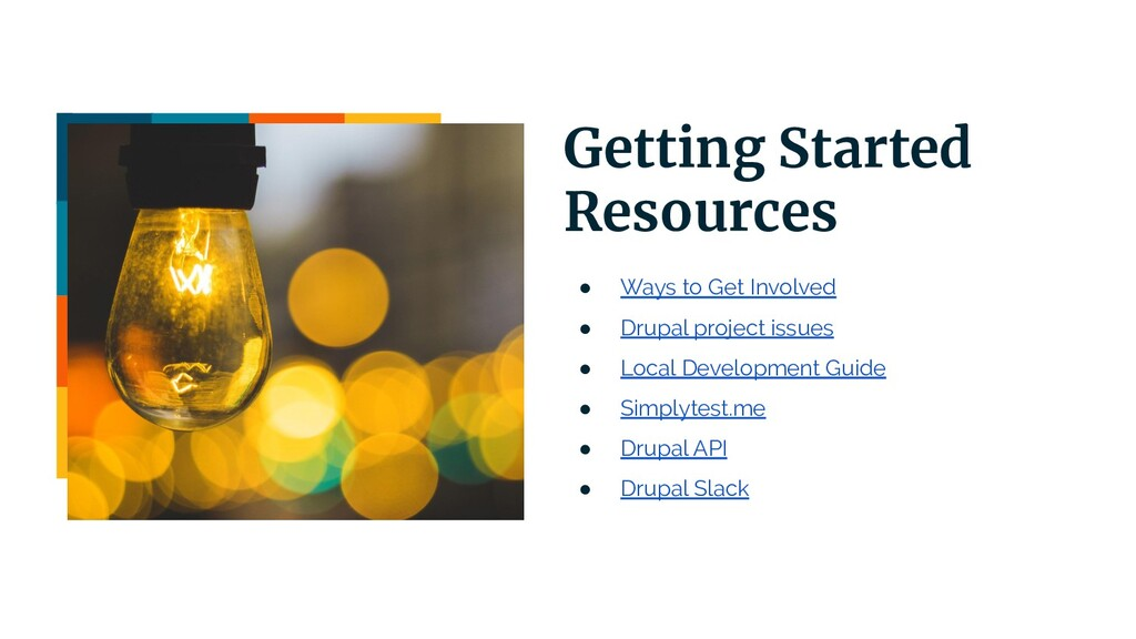 | 17 Getting Started Resources ● Ways to Get In...