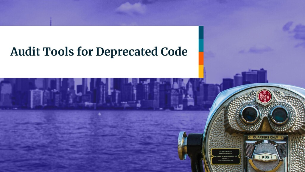 Audit Tools for Deprecated Code